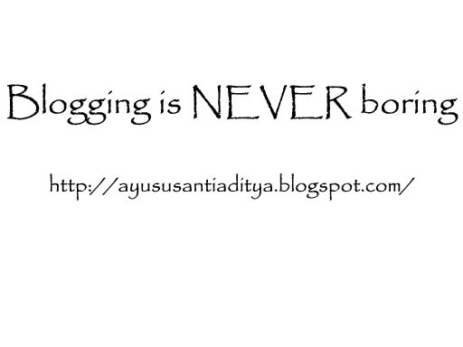 Blogging is NEVER boring