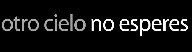 OTRO CIELO NO ESPERES