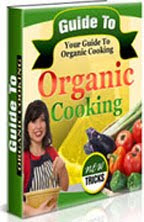 Learn the Secrets of Organic Cooking!