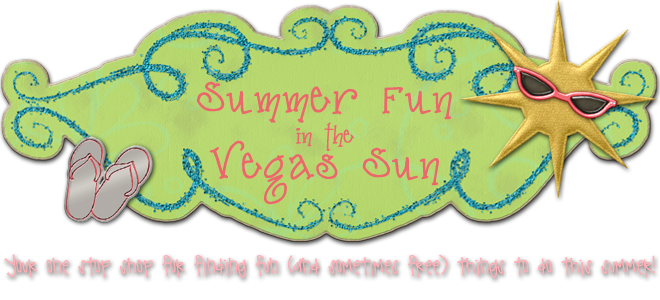 Summer Fun in the Vegas Sun!