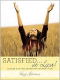 Kay's Bible Study, Satisfied...at Last!