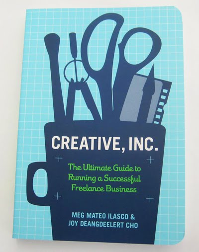 Creative, Inc.: The Ultimate Guide to Running a Successful Freelance Business by Joy Deangdeelert Cho & Meg Mateo Ilasco