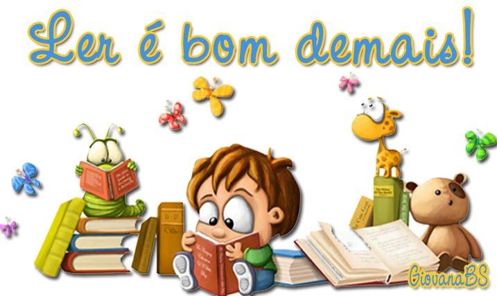 Ler é MUITO BOM!!!