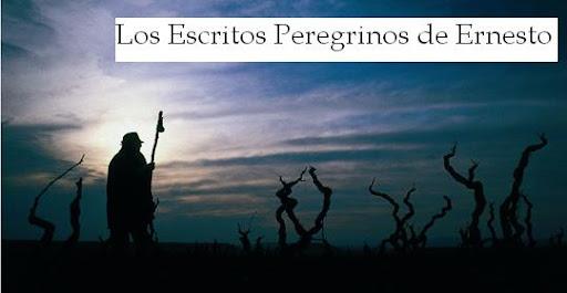 Los Escritos Peregrinos de Ernesto