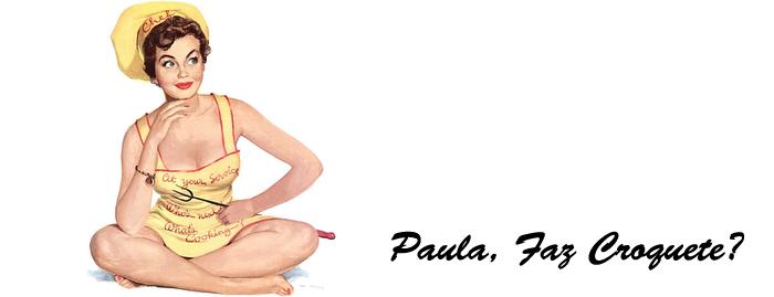 Paula, Faz Croquete?