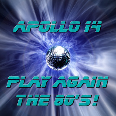 Apollo 14 - Play Again The 80's