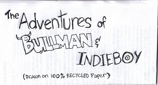 The Adventures of Bullman and Indieboy