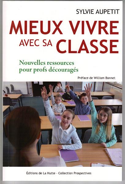 Mieux vivre avec sa classe - Nouvelles ressources pour profs découragés