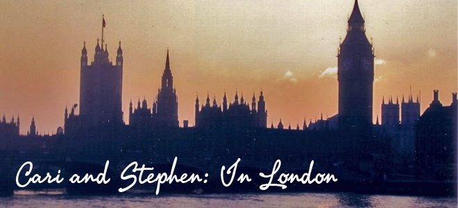 Cari and Stephen: In London