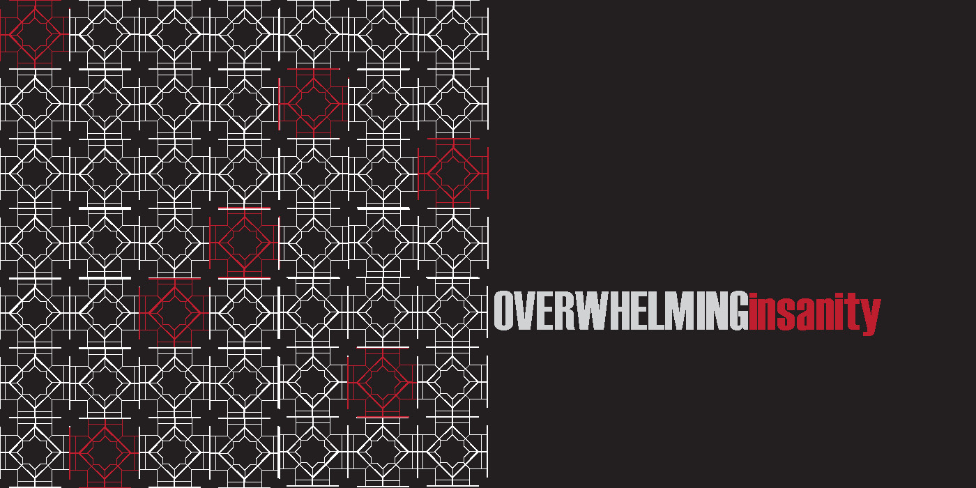 OVERWHELMINGinsanity