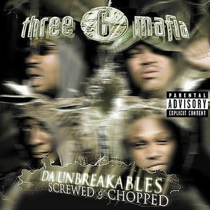 Three 6 Mafia - Da Unbreakables (Chopped And Screwed)