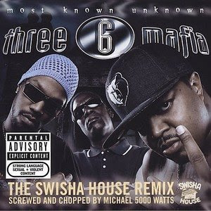 Three 6 Mafia - Most Known Unknown ( Chopped And Screwed)