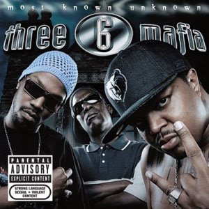 Three 6 Mafia - Most Know Unknown