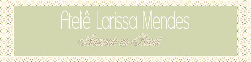 Ateliê Larissa Mendes