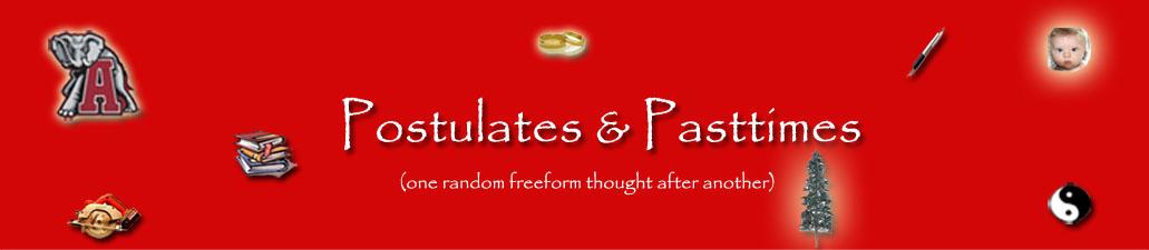 Postulates & Pasttimes