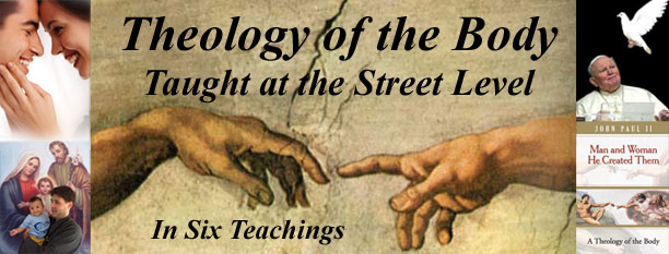 Theology of the Body Taught at the Street Level