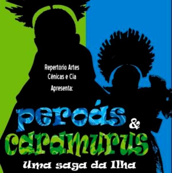 Peroás e Caramurus - Uma saga da Ilha