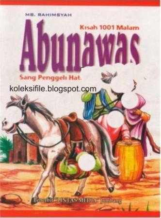kisah abu nawas nama abu nawas begitu populernya sehingga cerita