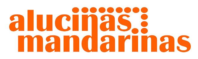 Alucinas Mandarinas