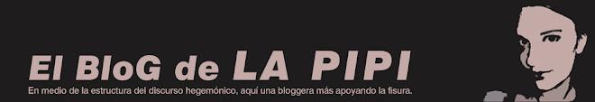 El Blog de LA PIPI