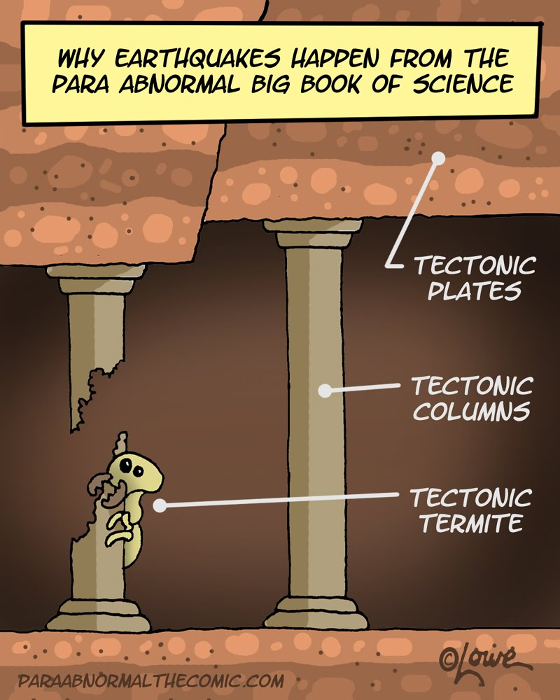 Well, this does explain why I sense a larger number of earthquakes than my friends. (Image from <a href='http://www.paraabnormalthecomic.com/'>Para Abnormal</a>)