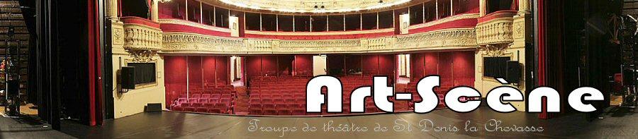 Art-Scène, le théâtre à St Denis la Chevasse