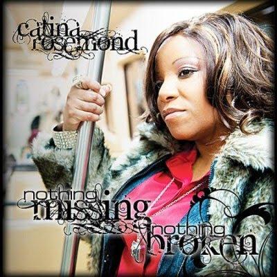 Catina Rosemond - Nothing Missing, Nothing Broken 2010 gospel