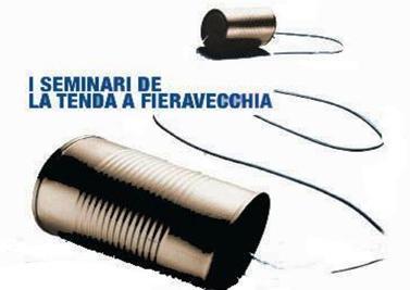 I SEMINARI DE LA TENDA A FIERAVECCHIA