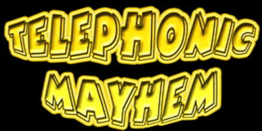 Telephonic Mayhem