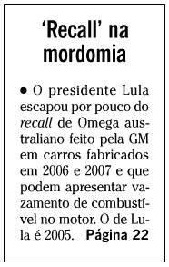 Chamada de O Globo com preconceito contra Lula, com o título Recall na mordomia