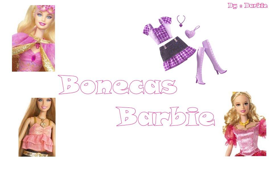 Bonecas Barbie ~ ♥
