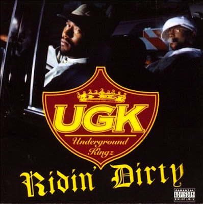 UGK - Ridin' Dirty. [Pimp C:] Ridin dirty. Straight up dedicated to the