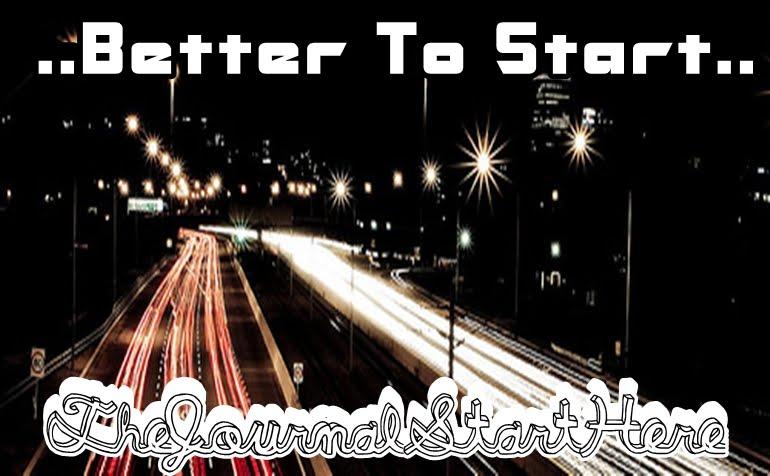 ...Better To Start...