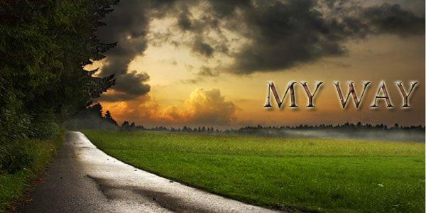 My way......