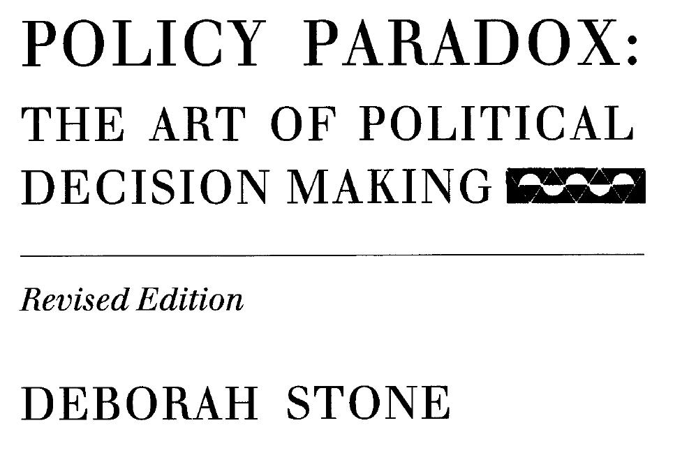 a description of the summary of policy paradox by deborah stone 3 a one-page executive summary 4 a half-page description of your client and key stakeholders 5  stone, deborah a 2011 policy paradox :.