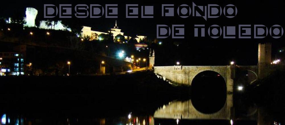 Desde el Fondo de Toledo
