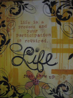 LIfe is a process and your participation is required.