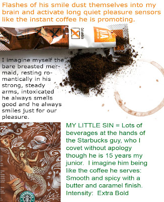 little sin guilty pleasure starbucks crush mermaid instant man coffee addiction secret