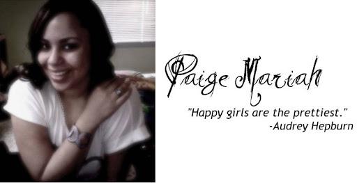 *Paige Mariah.