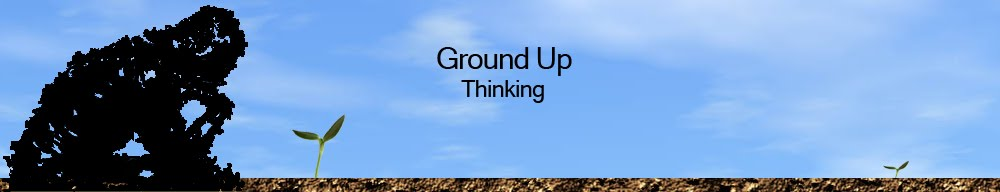Ground Up Thinking