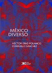 México Diverso. El debate por autonomía, Siglo XXI Editores, 2002.