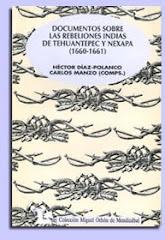 Documentos sobre las rebeliones indias en Tehuantepec y Nexapa (1660-1661)