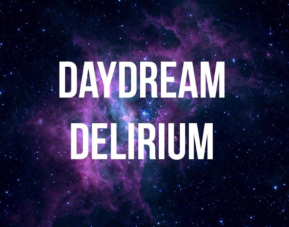 daydream delirium