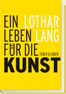 Lothar Lang, Ein Leben fr die Kunst