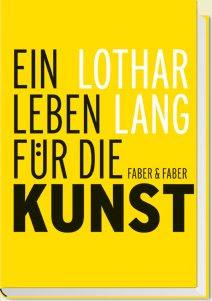 Lothar Lang, Ein Leben für die Kunst