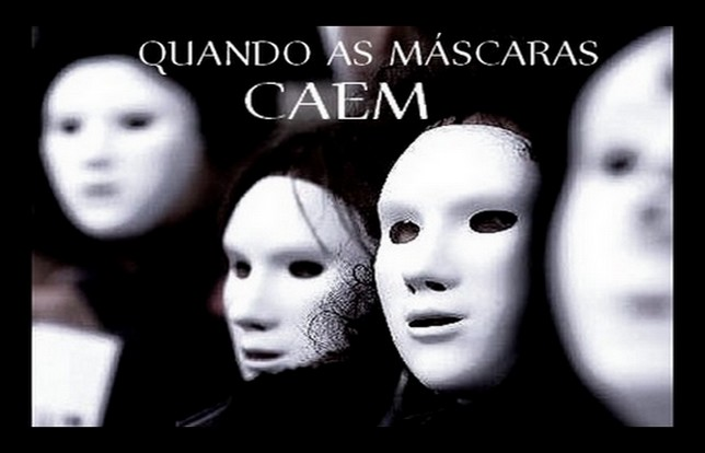 """Quando as mascaras caem"""