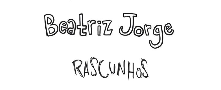 Beatriz Jorge - rascunhos