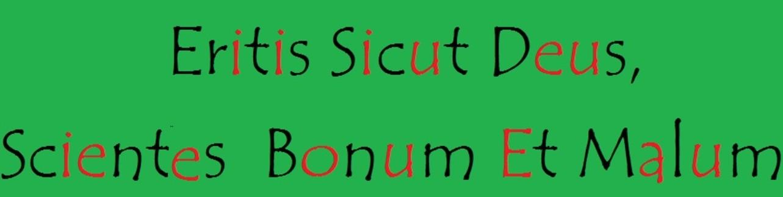 Eritis Sicut Deus, Scientes Bonum Et Malum