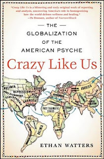 Crazy Like Us by Ethan Watters
