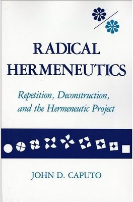 Radical Hermeneutics by John Caputo